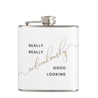 Black Gold Ridiculously Good Looking Script Quote Hip Flask