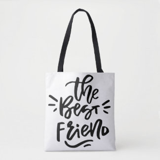 Black Hand Lettered Quote The Best Friend Bag