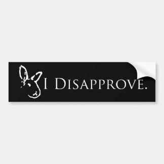 Black I Disapprove Bumper Sticker
