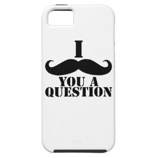 Black I Moustache You a Question Case For The iPhone 5