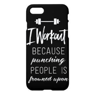 Black I Workout Because iPhone 7 Cases