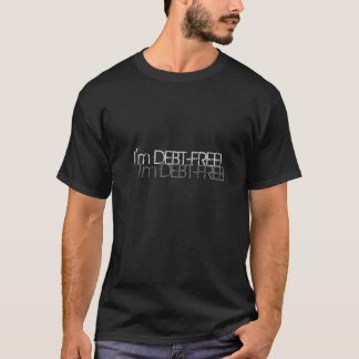 "Black ""I'm Debt-Free!"" T-shirt with gray lettering"