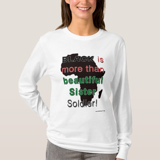 BLACK IS MORE THAN BEAUTIFUL SISTER SOLDIER T-Shirt