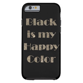 Black is My Happy Color Tough iPhone 6 Case