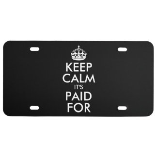 Black Keep Calm It's Paid For License Plate