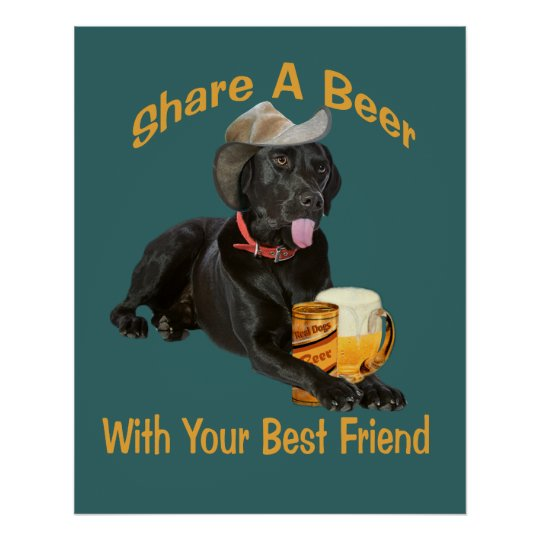 Black Lab  Shares A Beer Poster