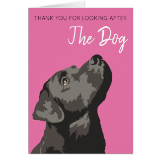 Black Labrador Thank You For Looking After the Dog Card
