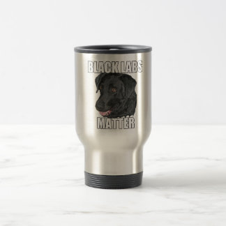 Black Labs Matter Two Travel Mug
