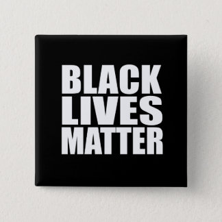 """BLACK LIVES MATTER"" 2 INCH SQUARE BUTTON"