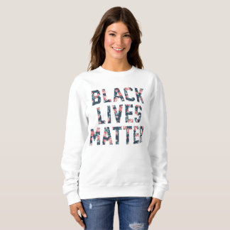Black Lives Matter Floral Sweatshirt