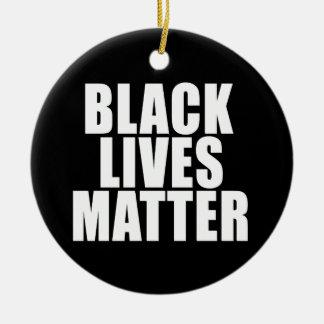 """BLACK LIVES MATTER"" ROUND CERAMIC ORNAMENT"