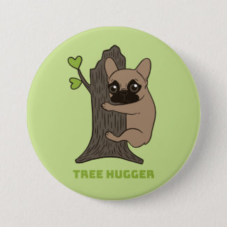 Black mask fawn Frenchie is a cute tree hugger 3 Inch Round Button