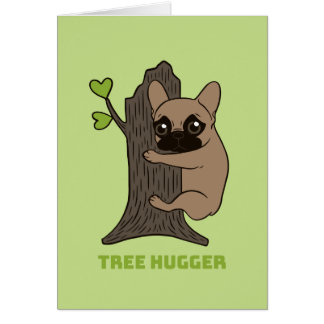 Black mask fawn Frenchie is a cute tree hugger Card