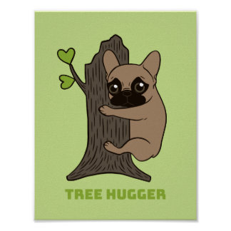 Black mask fawn Frenchie is a cute tree hugger Poster