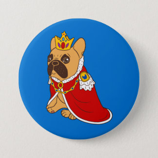 Black mask fawn Frenchie is the King of the house 3 Inch Round Button