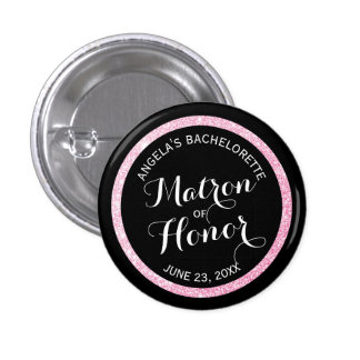 Black n Pink Glitter Matron of Honor Bachelorette 1 Inch Round Button