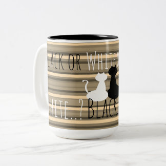 Black or White or Black ..? Coffee or Tea Mug