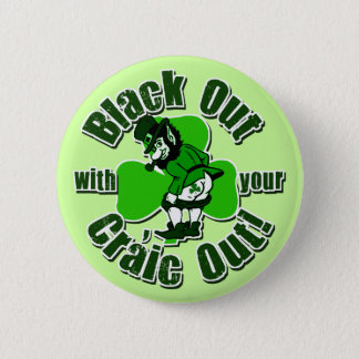 Black Out With Your Craic Out! 2 Inch Round Button