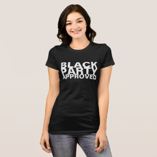 Black Party Approved T-Shirt
