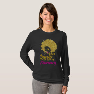 Black Queens Are Born In February T-Shirt