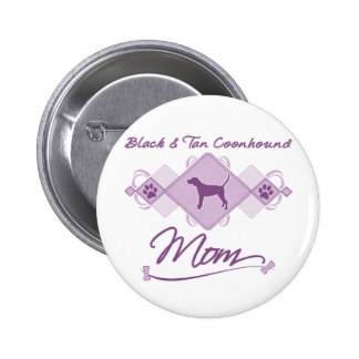 Black Tan Coonhound Mom Pin