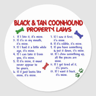 BLACK & TAN COONHOUND Property Laws 2 Round Sticker