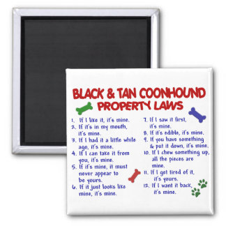 BLACK & TAN COONHOUND Property Laws 2 Square Magnet