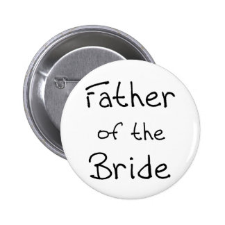 Black Text Father of Bride 2 Inch Round Button