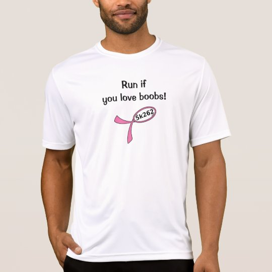 Black text: Run if you love boobs T-Shirt