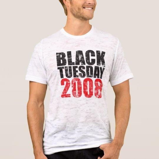 Black Tuesday 2008 T-Shirt