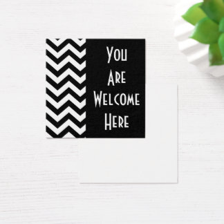 """Black & White Chevron """"You Are Welcome Here"""" 4 Square Business Card"""