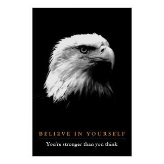 Black White Eagle Motivational Believe in Yourself Poster