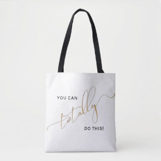Black White Faux Gold You Can Totally Do This Tote Bag