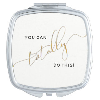 Black White Faux Gold You Can Totally Do This Travel Mirror