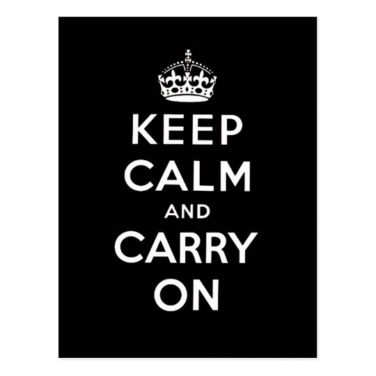 Black White Keep Calm and Carry On Postcard