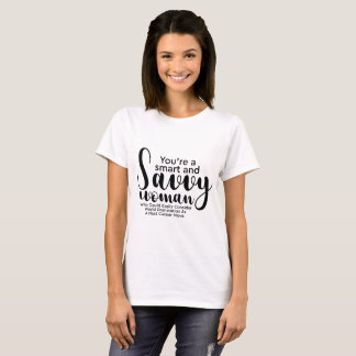 Black white Typography Smart and savvy woman T-Shirt