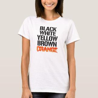 Black White Yellor Brown - No Orange --  T-Shirt