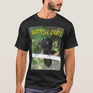 Blackbird-Grackle Watch Out! T-Shirt