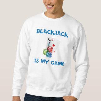 BLACKJACK IS MY GAME SWEATSHIRT