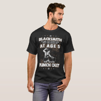 Blacksmith Punch In Age Five Never Come Out Tshirt