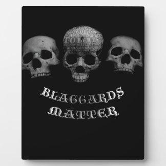 Blaggards Matter Plaque