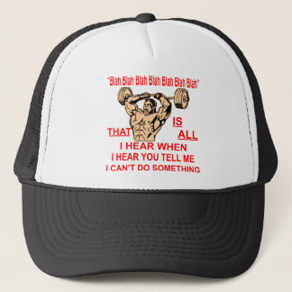 Blah Bla Is All I Hear When You Tell Me I Can't Trucker Hat