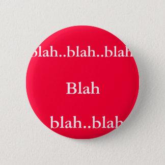Blah, blah..blah.., blah..blah..blah 2 inch round button