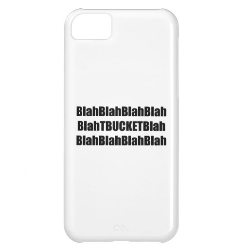 Blah Blah Tbucket Blah Blah Tbucket Gifts By Gear4 Cover For iPhone 5C