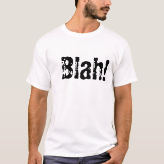 Blah! Text Shirt