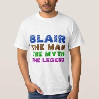 Blair the man, blair the myth, blair the legend T-Shirt