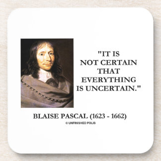 Blaise Pascal Not Certain Everything Is Uncertain Drink Coaster