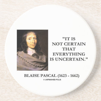 Blaise Pascal Not Certain Everything Is Uncertain Drink Coasters