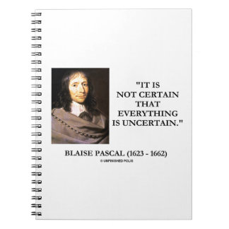 Blaise Pascal Not Certain Everything Is Uncertain Notebook