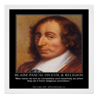 Blaise Pascal Religious Evil Quote Poster